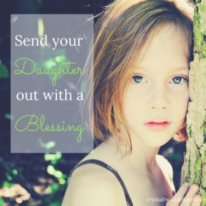 Send Your Daughter Out With a Blessing