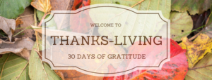An Invitation to 30 Days of Thanks-Living