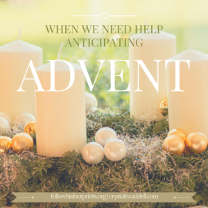 When We Need Help Anticipating Advent